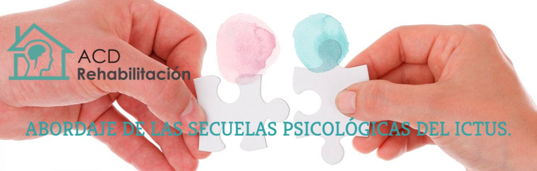 abordaje de las secuelas psicológicas del ictus en acd rehabilitacion